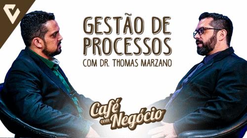 Gestão de Processos em Clínicas e Hospitais Veterinários com Dr. Thomas Marzano - Café com Negócio